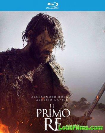 Скачать фильм Первый король / Il primo re (2019)