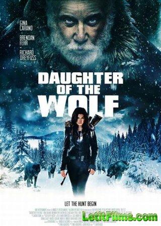 Скачать фильм Дочь волка / Daughter of the Wolf (2019)