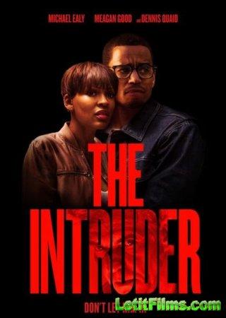 Скачать фильм Незваный гость / The Intruder (2019)