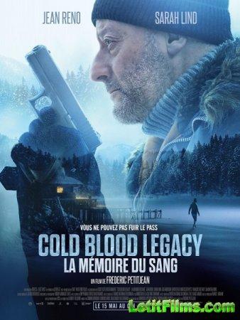 Скачать фильм Холодная кровь: Наследие / Cold Blood Legacy (2019)