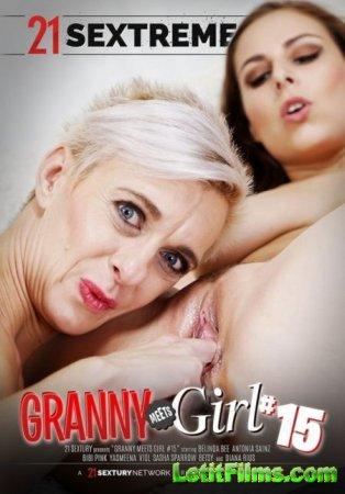 Скачать Granny Meets Girls 15 / Бабушки встречаются с девушками 15 [2019]