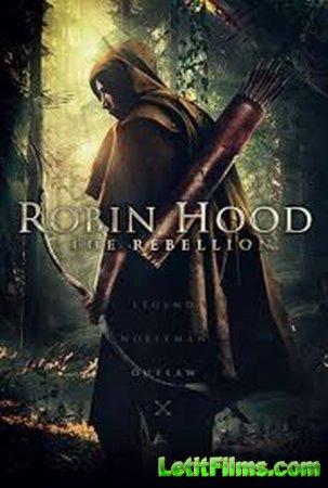 Скачать фильм Робин Гуд: Восстание / Robin Hood The Rebellion [2018]