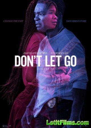 Скачать фильм Не отпускай / Don't Let Go (2019)
