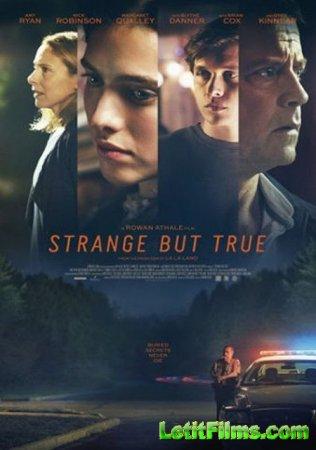 Скачать фильм Удивительно, но факт / Strange But True (2019)