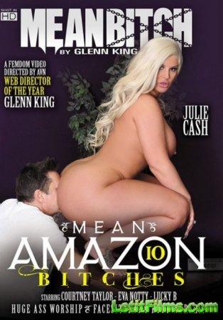 Скачать Mean Amazon Bitches 10 / Стервозные Доминирующие Сучки 10 [2019]