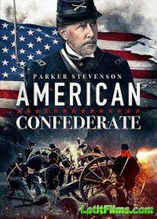 Скачать Американский конфедерат / American Confederate [2019]