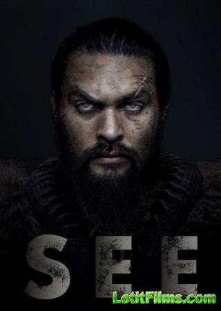 Скачать Видеть / See - 1 сезон (2019)