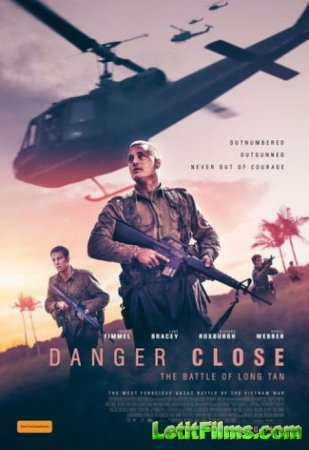 Скачать фильм Опасная близость: Сражение при Лонгтане / Danger Close: The Battle of Long Tan (2019)