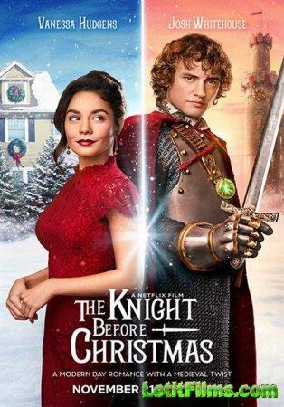 Скачать фильм Рыцарь перед Рождеством / The Knight Before Christmas (2019)