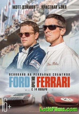 Скачать фильм Ford против Ferrari / Ford v Ferrari (2019)