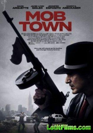 Скачать фильм Город банд / Mob Town (2019)