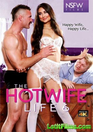 Скачать The Hotwife Life 6 / Жизнь Горячей Жены 6 [2019]