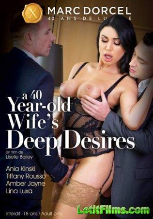Скачать A 40 years old, Wifes Deep Desires / 40 лет, Глубокие желания жены  ...