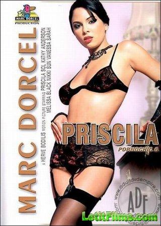 Скачать Priscila - Pornochic 6 / Присцила - Порношик 6 [2004]