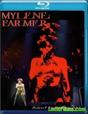 Скачать Mylene Farmer - Avant Que l'Ombre... A Bercy [2007]