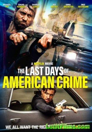 Скачать Последние дни американской преступности / The Last Days of American ...