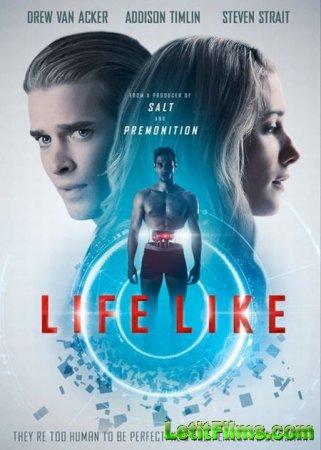 Скачать фильм Как Живой / Life Like (2019)