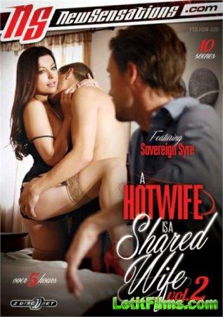 Скачать A Hotwife Is A Shared Wife 2 / Горячая жена - Общая Жена 2 [2018]