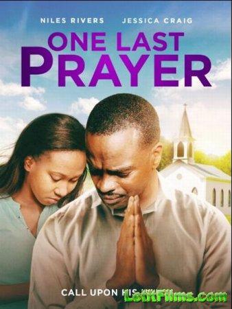 Скачать фильм Последняя молитва / One Last Prayer (2020)