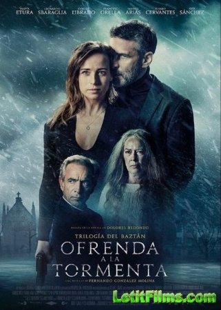 Скачать фильм Ожидания шторма / Ofrenda a la tormenta (2020)