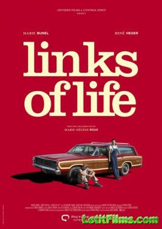 Скачать фильм Цепь жизни / Links of Life (2019)