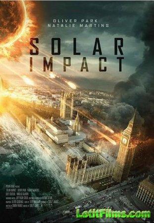 Скачать фильм Солнечный удар / Solar Impact (2019)