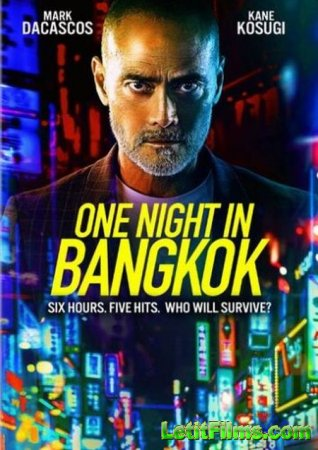 Скачать фильм Одна ночь в Бангкоке / One Night in Bangkok (2020)
