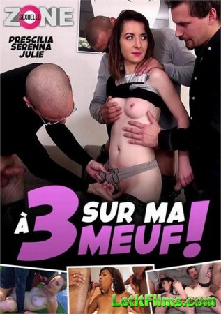 Скачать A 3 sur ma meuf ! / Трое на моей девушке! (2020)