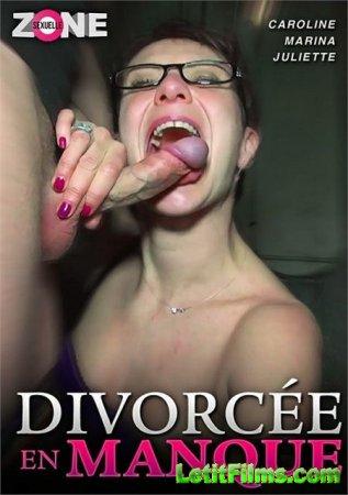 Скачать Divorcee en manque / Озабоченные разведёнки (2020)