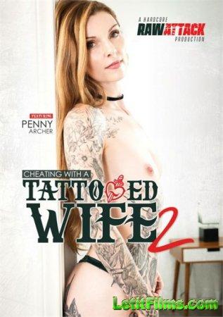 Скачать Cheating With A Tattooed Wife 2 / Измена с Татуированной Женой 2 (2 ...